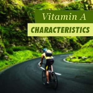 Characteristics of Vitamin A