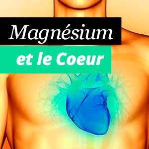 Magnésium pour le coeur