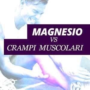 Magnesio e i crampi muscolari