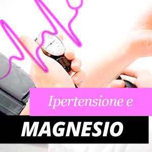 Magnesio e l'ipertensione