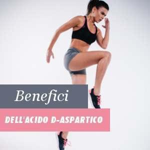 Benefici dell'Acido D-aspartico